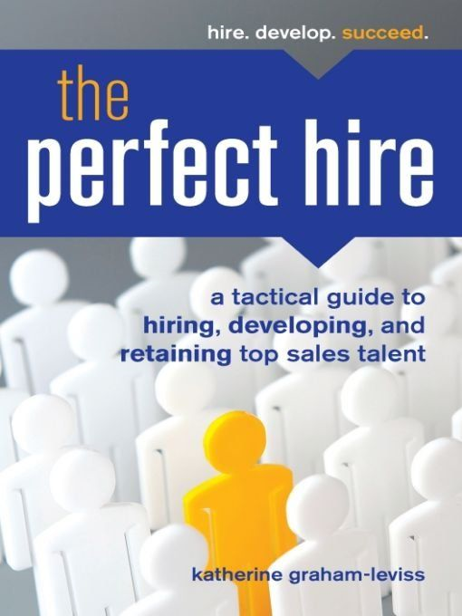 The Perfect Hire By: Katherine Graham-Leviss