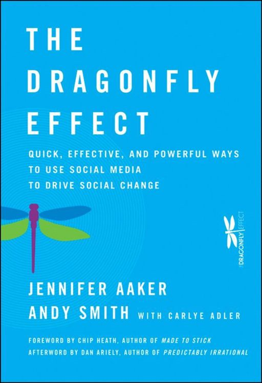 The Dragonfly Effect By: Andy Smith,Dan Ariely,Jennifer Aaker
