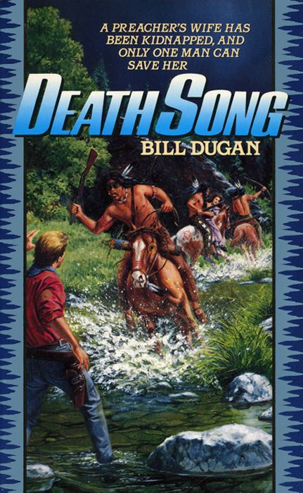 Death Song By: Bill Dugan