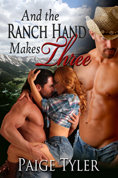 Paige Tyler - And the Ranch Hand Makes Three (The Sequel to Karleigh's Cowboys)