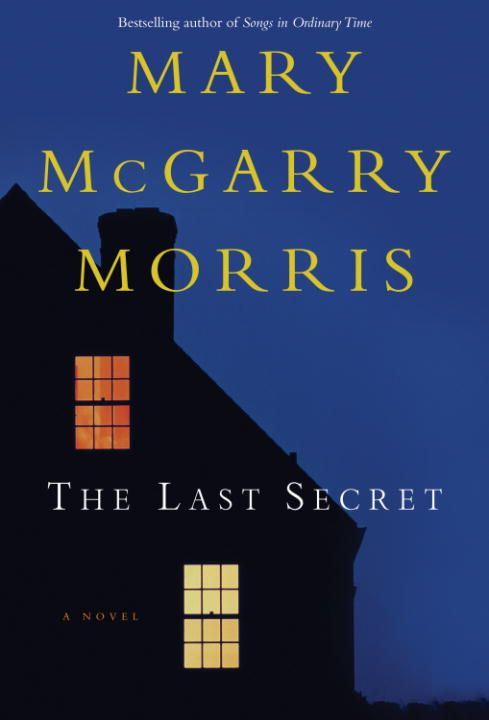 The Last Secret By: Mary McGarry Morris