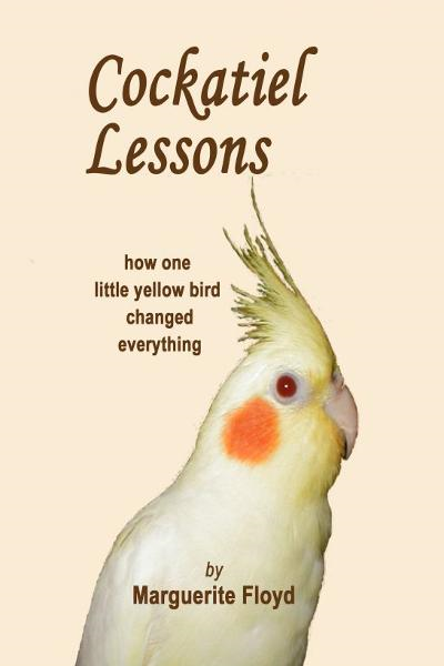Cockatiel Lessons By: Marguerite Floyd