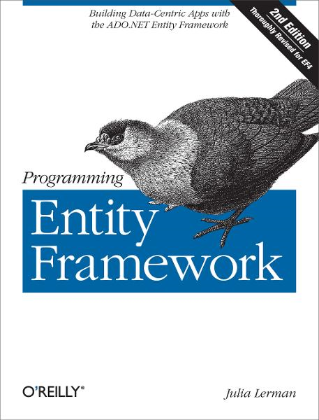 Programming Entity Framework By: Julia Lerman