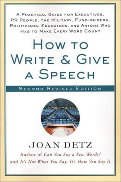 How to Write & Give a Speech By: Joan Detz