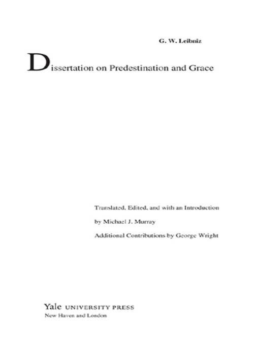 dissertation on predestination and grace Predestination and justification: two theological the effects of predestination is grace university in 1993 for his dissertation on the intellectual and.