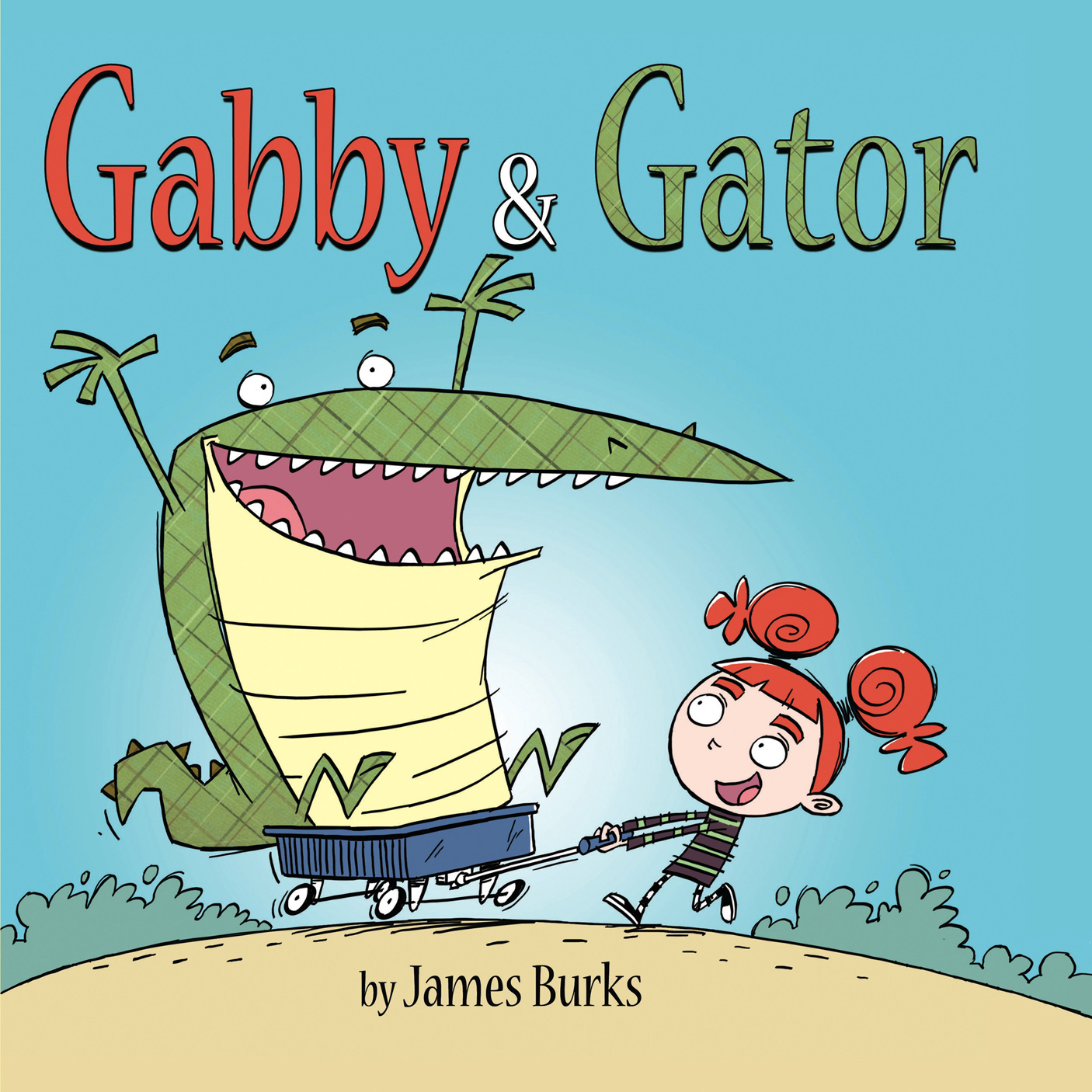 Gabby and Gator By: James Burks