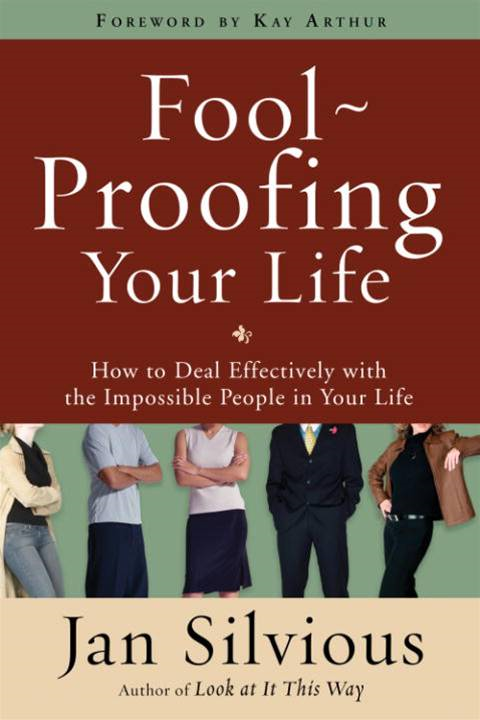 Foolproofing Your Life By: Jan Silvious