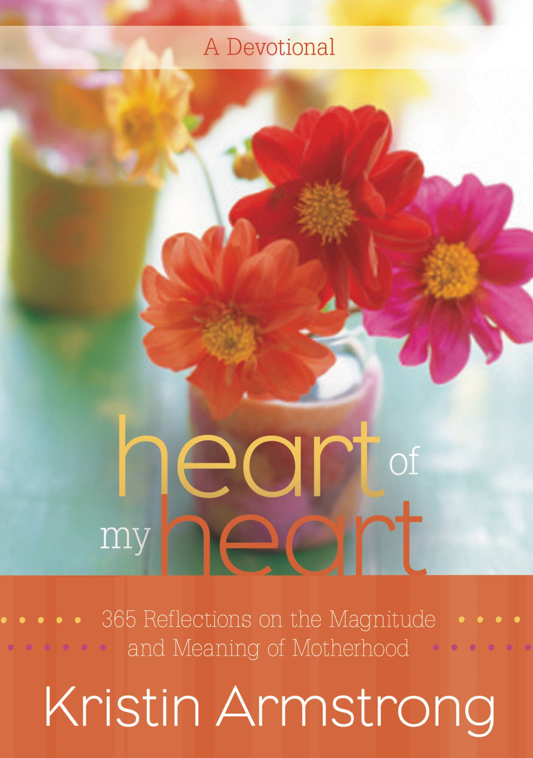 Heart of My Heart By: Kristin Armstrong