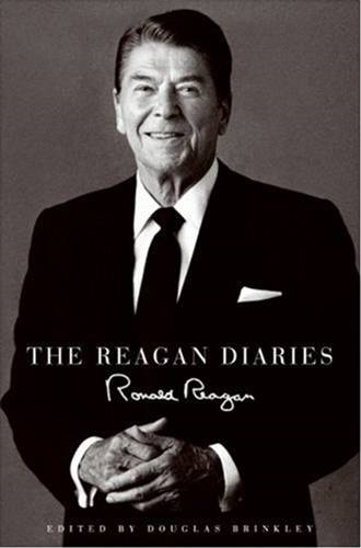 The Reagan Diaries By: Ronald Reagan