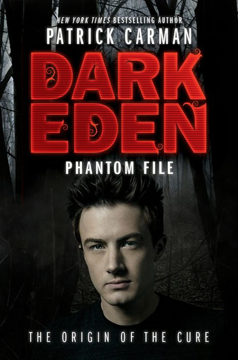 Dark Eden: Phantom File By: Patrick Carman
