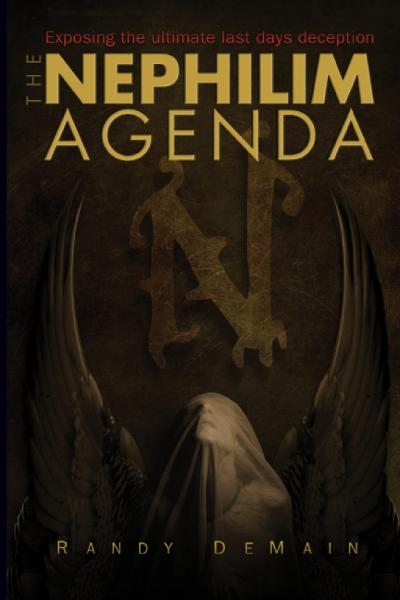 The Nephilim Agenda: Exposing the Ultimate Last Days Deception