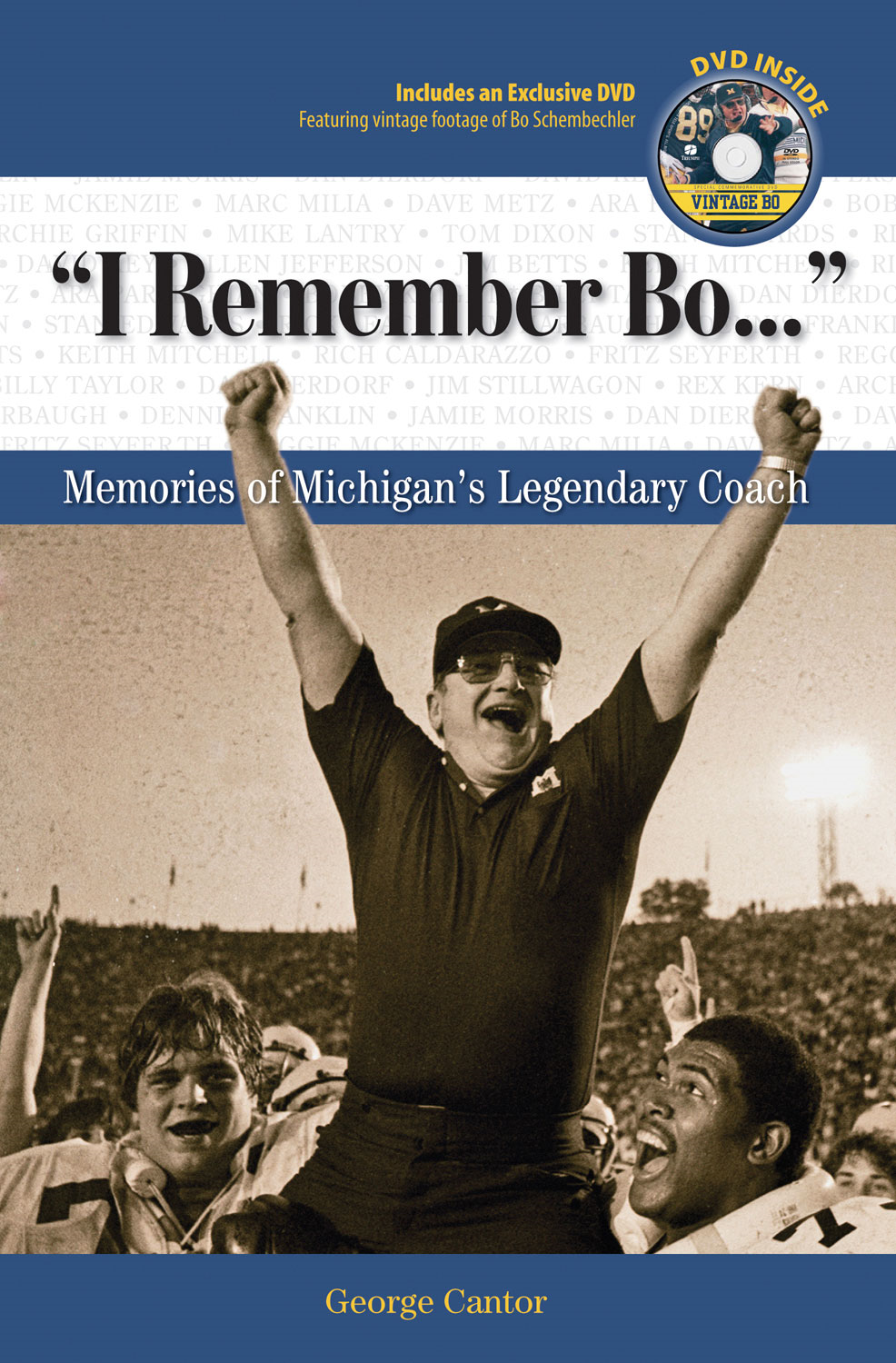 """I Remember Bo. . ."": Memories of Michigan's Legendary Coach"
