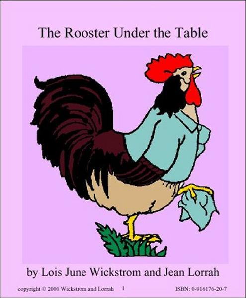 Rooster Under the Table by Lois June Wickstrom and Jean Lorrah