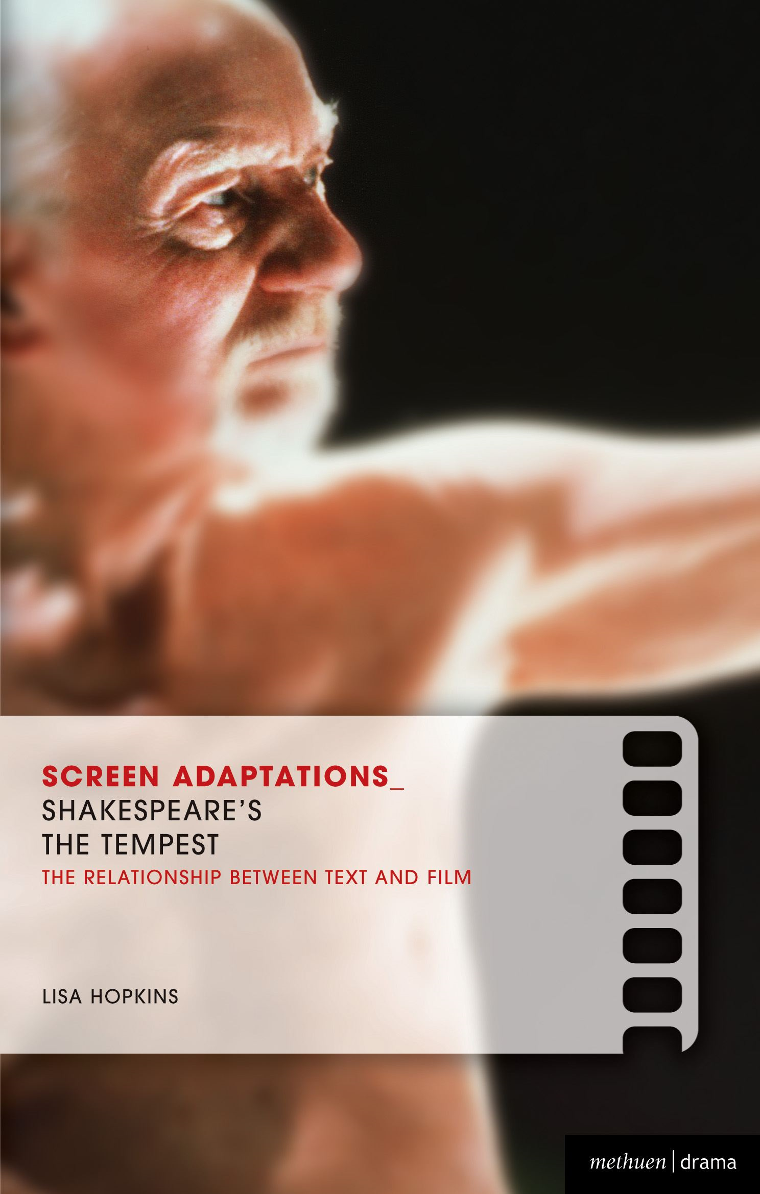 Screen Adaptations: The Tempest: A close study of the relationship between text and film By: Lisa Hopkins