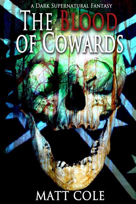 The Blood of Cowards: A Dark Supernatural Fantasy