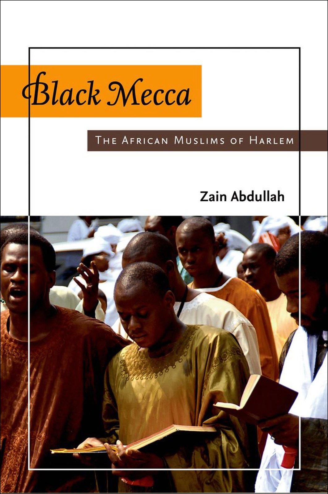 Black Mecca:The African Muslims of Harlem  By: Zain Abdullah
