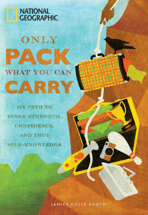 Only Pack What You Can Carry By: Janice Holly Booth