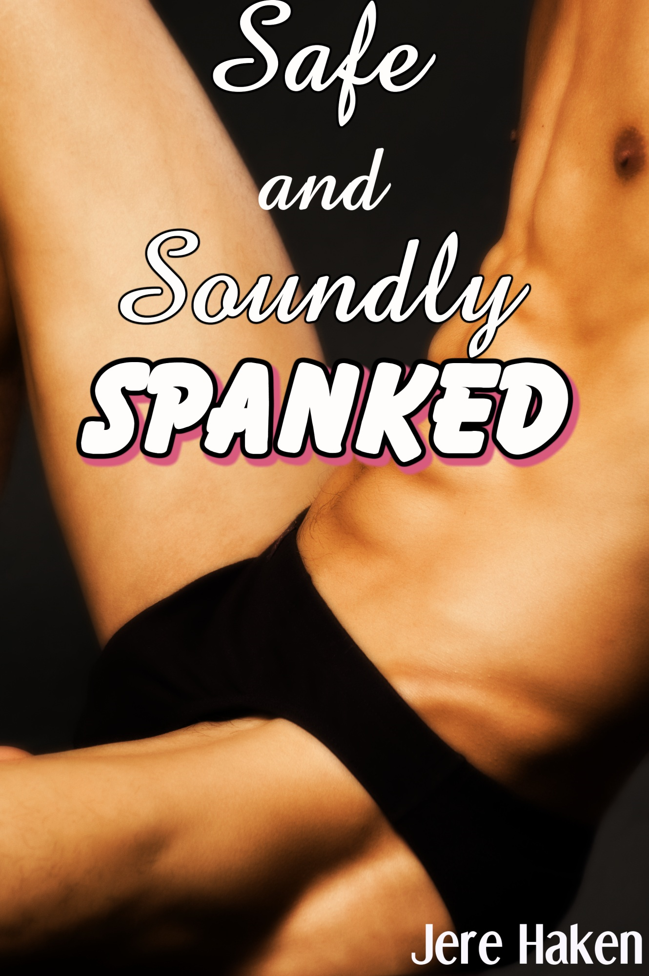 Safe and Soundly Spanked