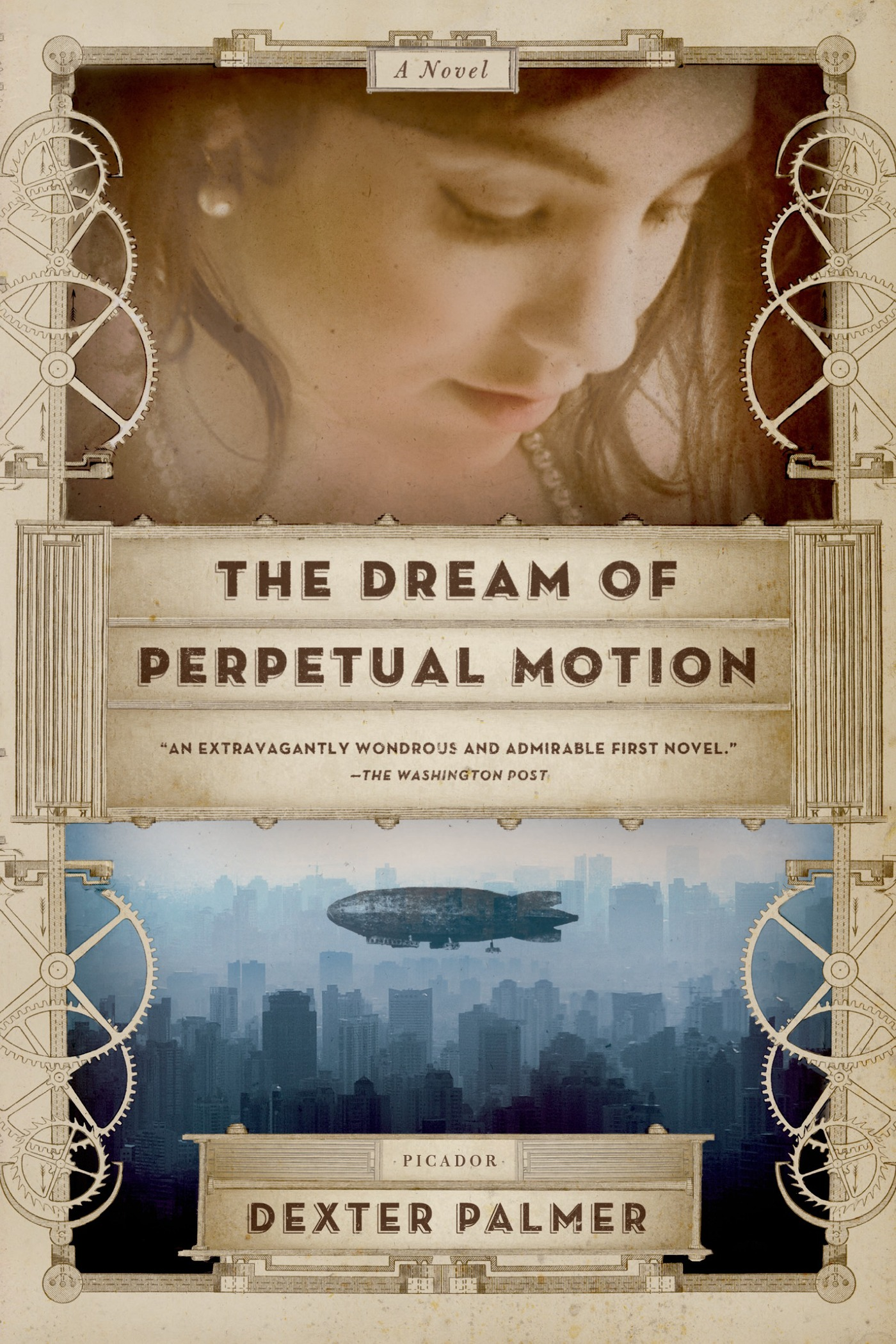 The Dream of Perpetual Motion By: Dexter Palmer