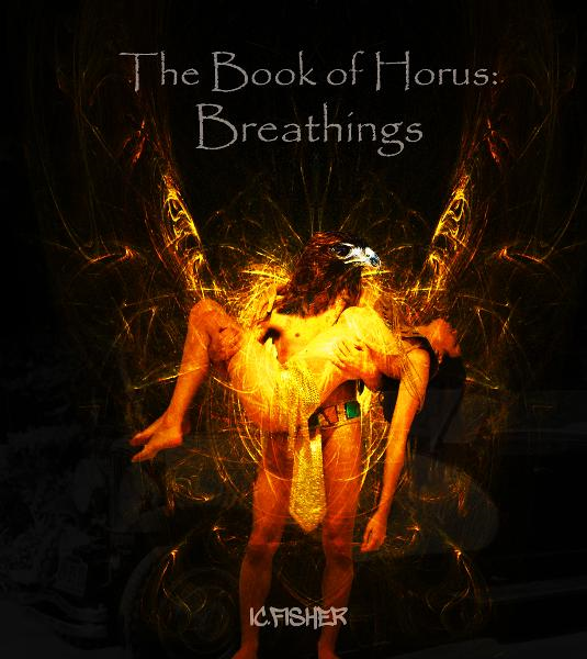 The Book of Horus: Breathings By: IC. Fisher