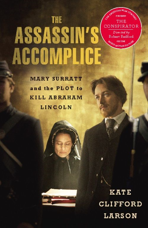 The Assassin's Accomplice By: Kate Clifford Larson