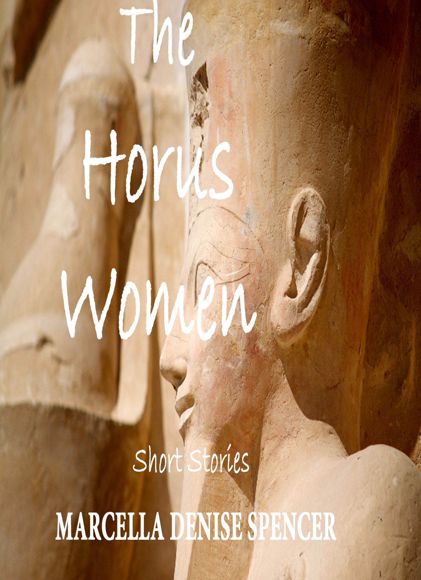 The Horus Women By: Marcella Denise Spencer