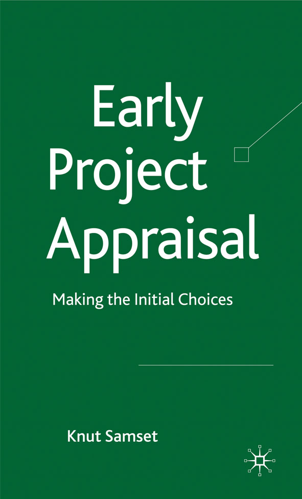 Early Project Appraisal Making the Initial Choices