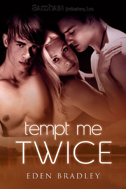 Tempt Me Twice By: Eden Bradley