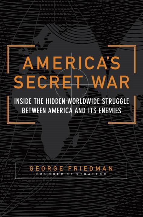 America's Secret War By: George Friedman