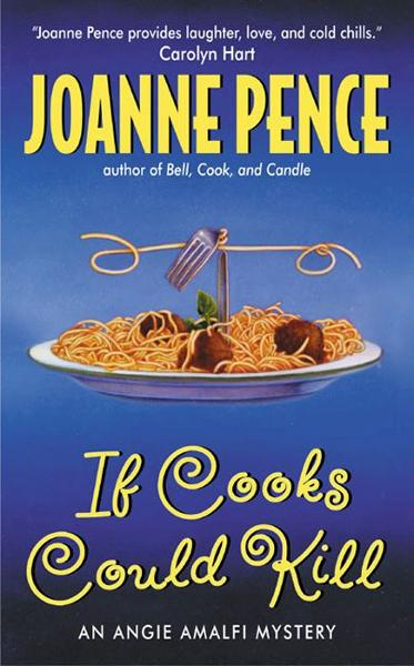 If Cooks Could Kill By: Joanne Pence