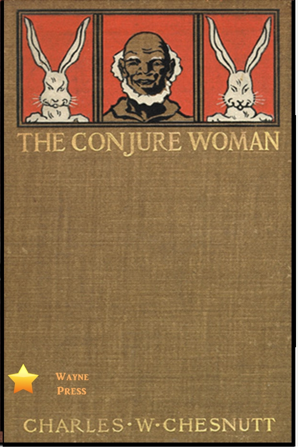 The Conjure Woman By: Charles W. Chesnutt