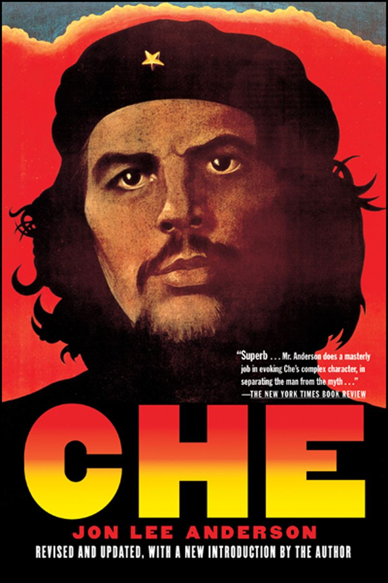 Che Guevara By: Jon Lee Anderson
