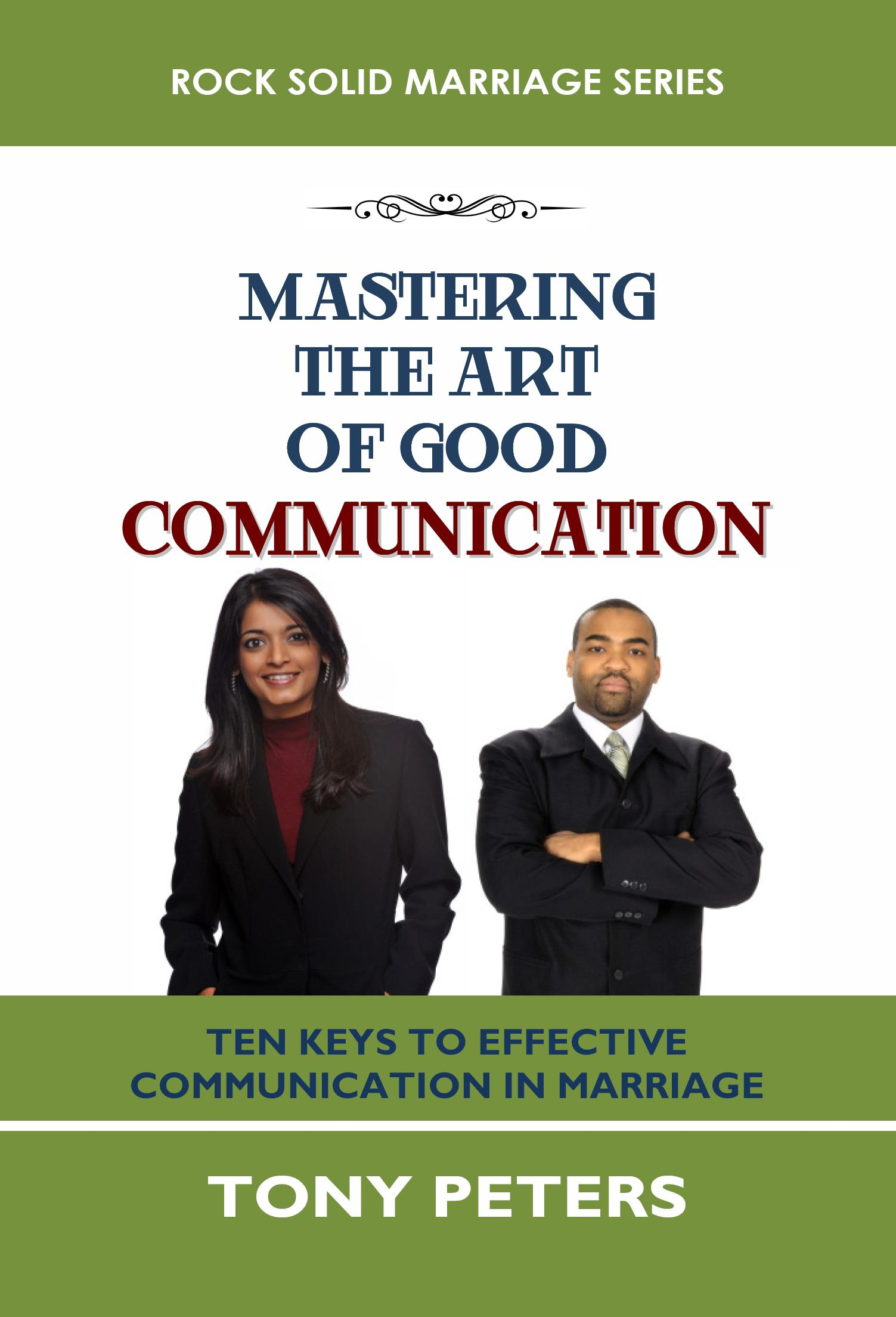 MASTERING THE ART OF GOOD COMMUNICATION