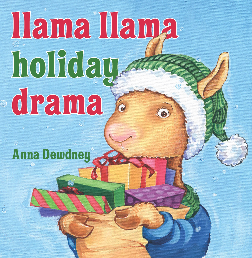 Llama Llama Holiday Drama By: Anna Dewdney