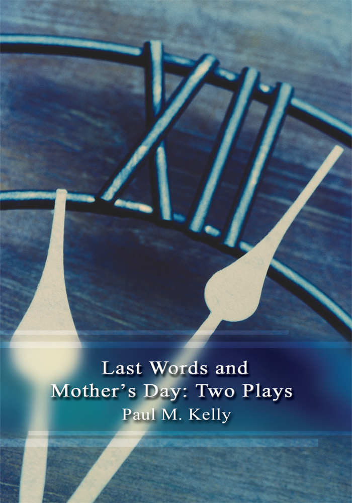Last Words and Mother's Day: Two Plays