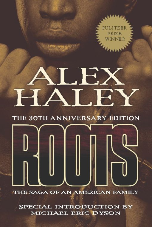 Roots-Thirtieth Anniversary Edition By: Alex Haley