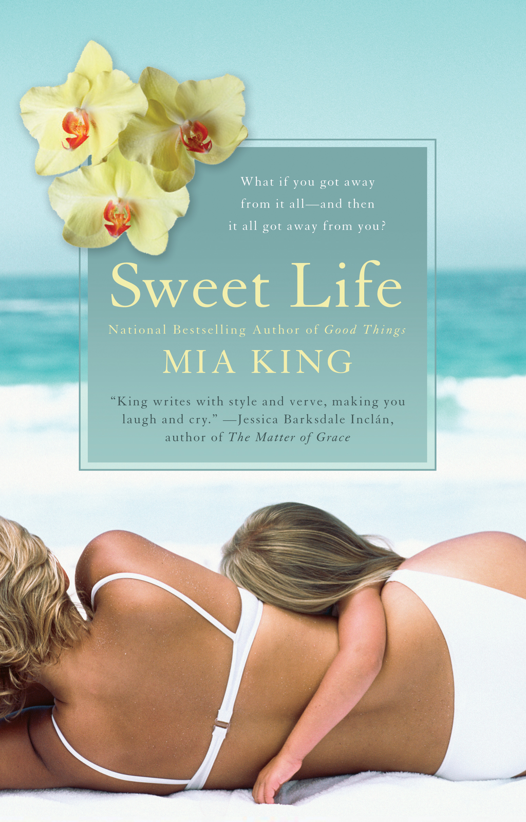Sweet Life By: Mia King