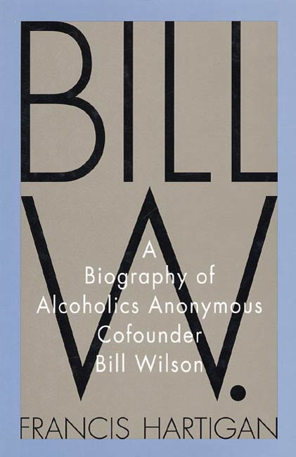 Bill W. By: Francis Hartigan