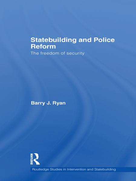 Statebuilding,  Security-Sector Reform and the Liberal Peace The Freedom of Security