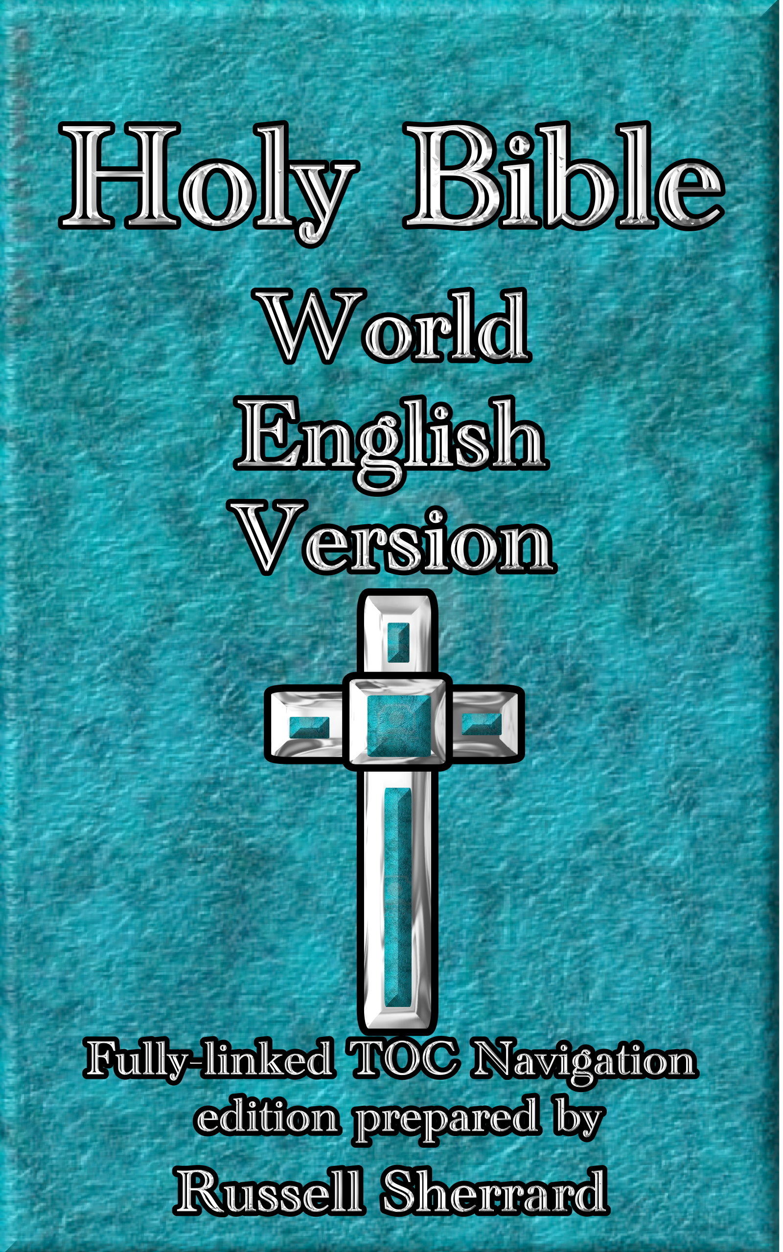 Holy Bible - World English Version By: Russell Sherrard
