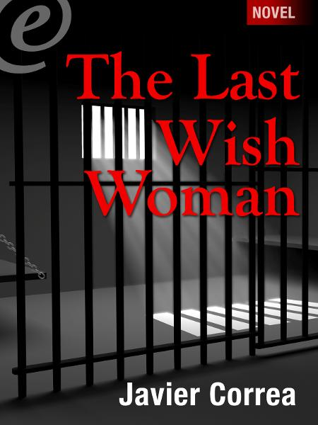 The Last Wish Woman By: Javier Correa