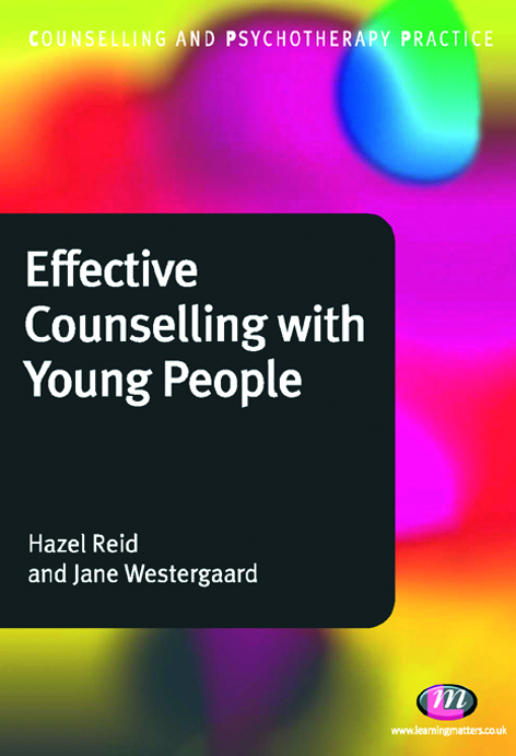Effective Counselling with Young People By: Hazel Reid,Ms Jane Westergaard