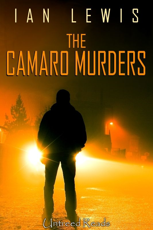 The Camaro Murders By: Ian Lewis