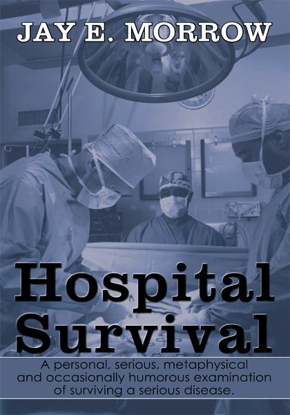 Hospital Survival By: Jay E. Morrow