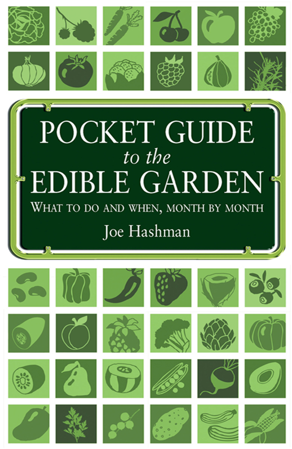 Pocket Guide To The Edible Garden What to do and when,  month by month