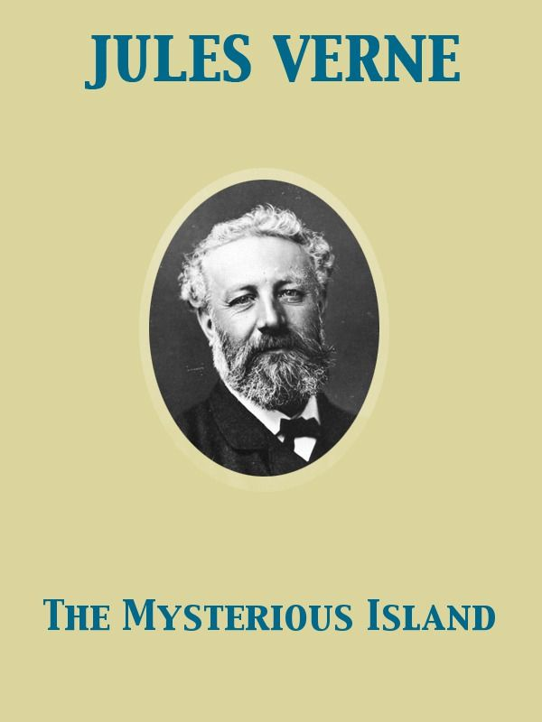 The Mysterious Island By: Jules Verne,Stephen W. White
