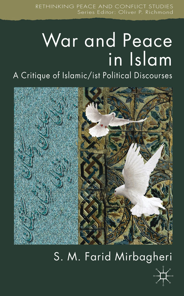 War and Peace in Islam By: Dr SM Farid Mirbagheri