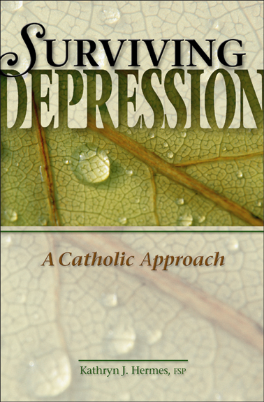 Surviving Depression By: Kathryn J. Hermes FSP