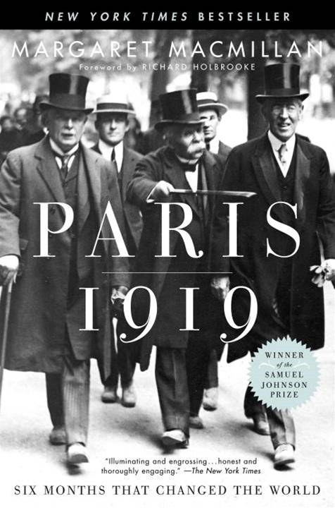 Paris 1919: Six Months That Changed the World By: Margaret MacMillan,Richard Holbrooke