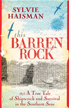 This Barren Rock: A True Tale Of Shipwreck And Survival On The Southern Seas: